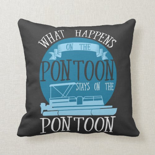 BOATING _ What Happens On The Pontoon Throw Pillow
