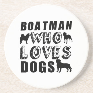 boatman Who Loves Dogs Coaster