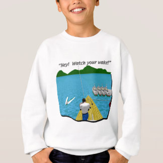 Boats - Cartoon - Watch your Wake Sweatshirt