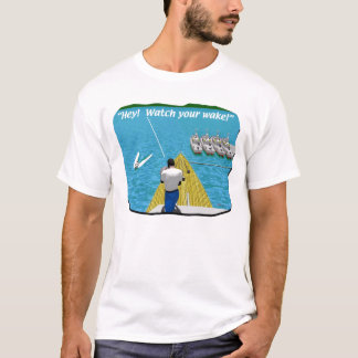 Boats - Cartoon - Watch your Wake T-Shirt