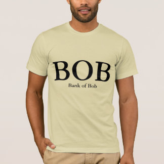 BOB Bank of Bob Custom T-Shirt