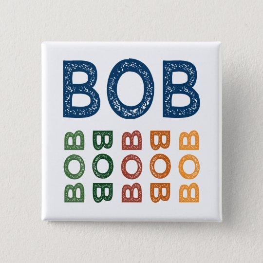 Bob Cute Colorful Pinback Button