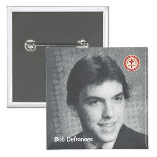 Bob Defrances Pin