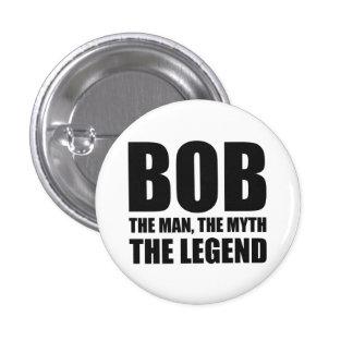 Bob el hombre el mito la leyenda pin redondo de 1 pulgada