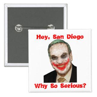 Bob Filner: ¿Por qué tan serio? Pin Cuadrada 5 Cm