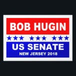 """Bob Hugin popular red, white and blue Lawn Sign<br><div class=""""desc"""">Bob Hugin popular red,  white and blue yard sign. Bob Hugin US Senate 2018.</div>"""