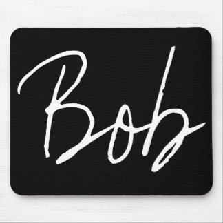 """Bob "" Mouse Pads"
