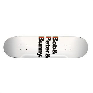 Bob&Peter&Bunny Skateboard Deck