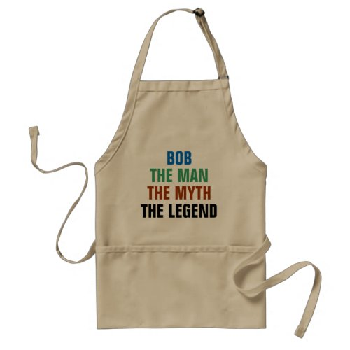 Bob the man the myth the legend adult apron