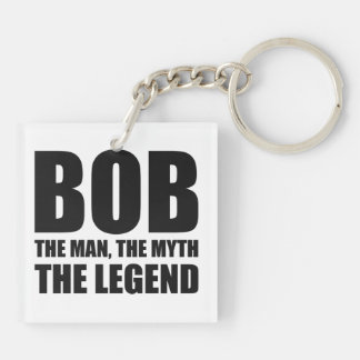 Bob The Man The Myth The Legend Double-Sided Square Acrylic Keychain