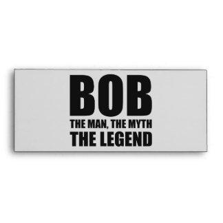 Bob The Man The Myth The Legend Envelopes