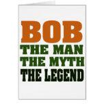 Bob - the Man, the Myth, the Legend Greeting Card