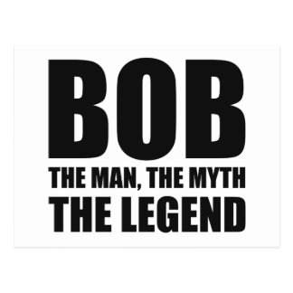 Bob The Man The Myth The Legend Postcard