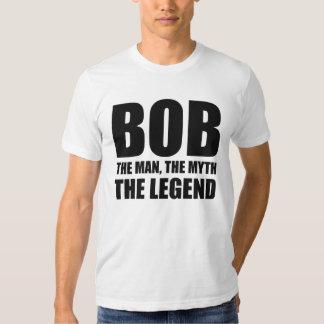 Bob The Man The Myth The Legend T Shirt