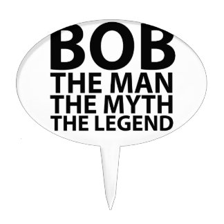 bob the man the myth the legend tees.png cake topper