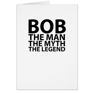 bob the man the myth the legend tees.png card