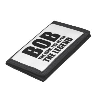Bob The Man The Myth The Legend Tri-fold Wallet