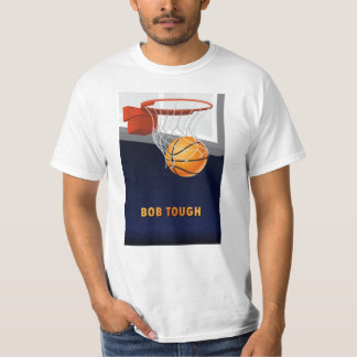 Bob Tough Basketball T-Shirt
