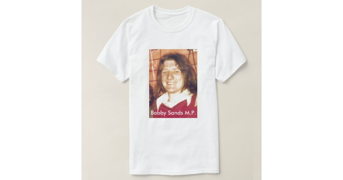 Bobby sands mp t shirt zazzle for T shirt sprüche m nner