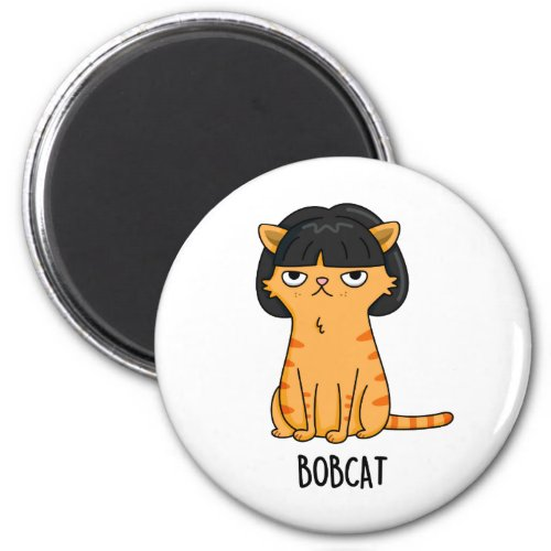 Bobcat Cute Cat With Bob Hair Pun Magnet