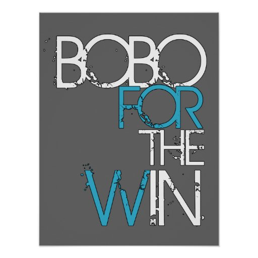 Bobo for the Win - Grey Poster