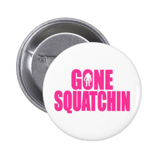Bobo GONE SQUATCHIN Gear Finding Bigfoot Pinback Button