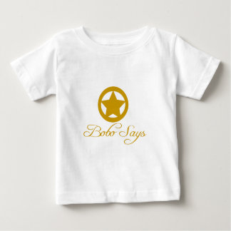 Bobo Says Entire Line Baby T-Shirt