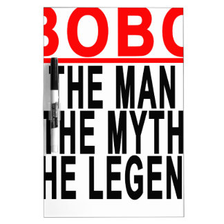Bobo The Man The Myth The Legend Tshirts.png Dry-Erase Whiteboard