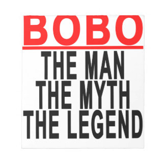 Bobo The Man The Myth The Legend Tshirts.png Notepad