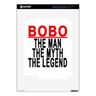 Bobo The Man The Myth The Legend Tshirts.png Skins For iPad 3