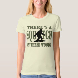 Bobo - There's a SQUATCH in these Woods T-Shirt
