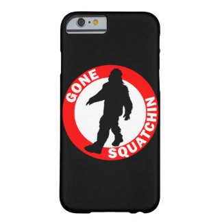 Bobo's GONE SQUATCHIN iPhone 6/6s Barely There iPhone 6 Case