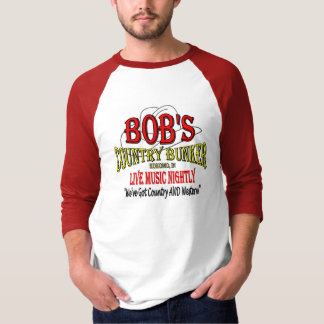 Bob's Country Bunker - honor an 80's classic! T-Shirt