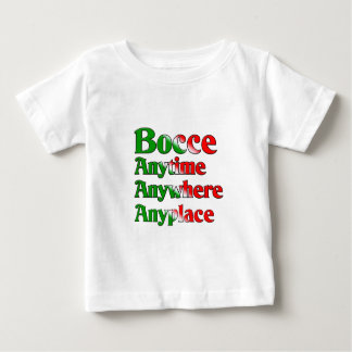 Bocce Anytime Anywhere Anyplace T-shirt