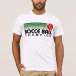 Bocce Ball Champion T-Shirt