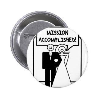 """Boda lograda """"misión"""" pin redondo de 2 pulgadas"""