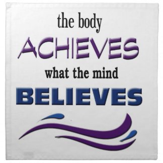 Body Achieves, Mind Believes Cloth Napkin