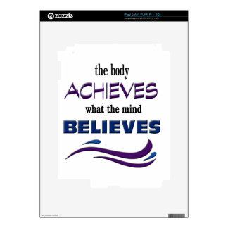 Body Achieves, Mind Believes iPad 2 Decals
