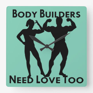 Body Builders Need Love Too Square Wall Clock