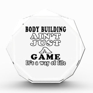 Body Building Ain t Just A Game It s A Way Of Life Awards