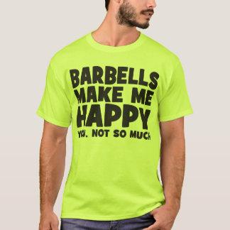 """Body Building"" Humor - Barbells Make Me Happy T-Shirt"