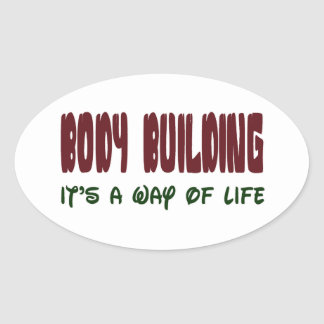 Body Building It's a way of life Oval Sticker