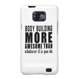 Body Building more awesome than whatever it is you Galaxy SII Case