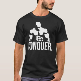 """Body building"" Motivation - CONQUER T-Shirt"