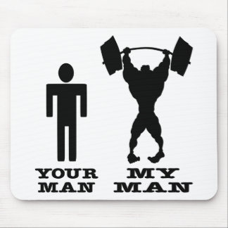 Body Building Your Man vs My Man Mouse Pad