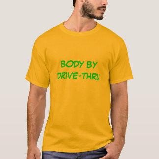 BODY BY DRIVE-THRU T-Shirt