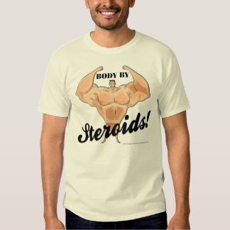 Body By Steroids T Shirt