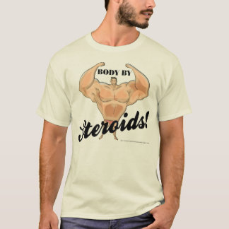 Body By Steroids T-Shirt
