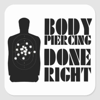 Body Piercing Done Right Square Sticker