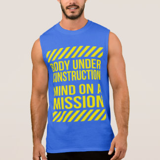 Body Under Construction, Mind on a Mission Sleeveless Shirts